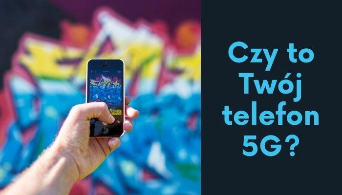 telefon komókrowy 5G. Prosto i bezpośrednio.